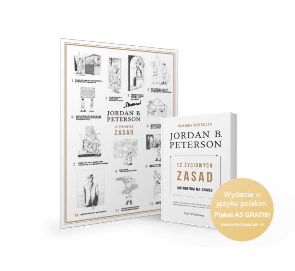 """Jordan B. Peterson: """"12 życiowych zasad: Antidotum na chaos"""" Światowy bestseller ponad 1,5 miliona sprzedanych egzemplarzy W przedsprzedaży dodatkowo otrzymujesz Plakat A3 z pięknie ilustrowanymi zasadami oraz dwa rozdziały książki w pliku PDF."""